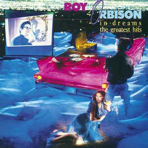 Roy Orbison - In Dreams: The Greatest Hits (1987, CD