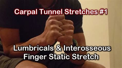 Carpal Tunnel Syndrome: Lumbrical Finger Stretch for